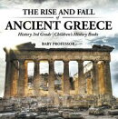 The Rise and Fall of Ancient Greece - History 3rd Grade | Children's History Books