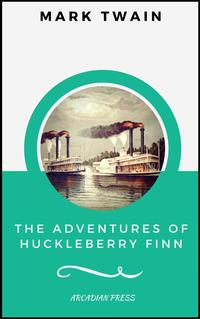 TheAdventuresofHuckleberryFinn(ArcadianPressEdition)