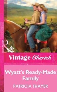 Wyatt'sReady-MadeFamily(Mills&BoonVintageCherish)