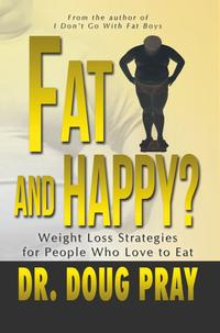 FatAndHappy?WeightLossStrategiesforPeopleWhoLovetoEat