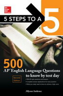 5 Steps to a 5: McGraw-Hill's 500 AP English Language Questions to Know by Test Day, Second Edition