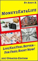Money2eat4life Live/Eat/Feel Better: For Free; Right Now!