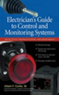 Electrician''sGuidetoControlandMonitoringSystems:Installation,Troubleshooting,andMaintenance