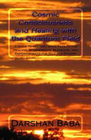 Cosmic Consciousness and Healing with the Quantum Field: a Guide to Holding Space Facilitating Healing, Attu…