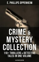 Crime & Mystery Collection: 110+ Thrillers & Detective Tales in One Volume (Illustrated Edition)