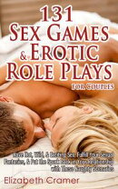 131 Sex Games & Erotic Role Plays for Couples