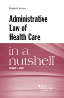 Administrative Law of Health Care in a Nutshell