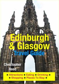 Edinburgh&GlasgowTravelGuideAttractions,Eating,Drinking,Shopping&PlacesToStay