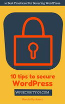10 Tips To Secure WordPress