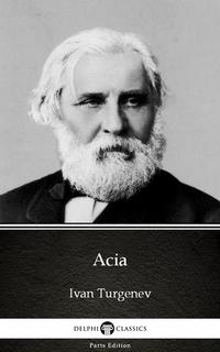 AciabyIvanTurgenev-DelphiClassics(Illustrated)