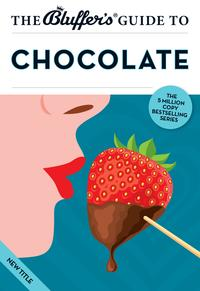 TheBluffer'sGuidetoChocolate