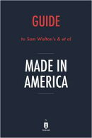 Notes on Sam Walton's & et al Made in America by Instaread