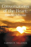 Conversations Of The Heart; From Pain to Promise