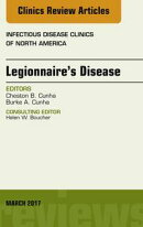 Legionnaire's Disease, An Issue of Infectious Disease Clinics of North America, E-Book
