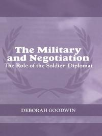 TheMilitaryandNegotiationTheRoleoftheSoldier-Diplomat