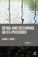 Being and Becoming an Ex-Prisoner