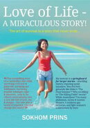 Love of Life: A MIRACULOUS STORY!