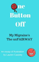 One Button Off: My Migraine's The unFAIRWAY