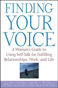 FindingYourVoiceAWoman'sGuidetoUsingSelf-TalkforFulfillingRelationships,Work,andLife