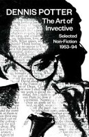 The Art of Invective: Selected Non-Fiction 1953?1994