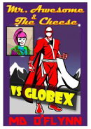 Mr Awesome and The Cheese Vs GlobeX