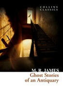 Ghost Stories of an Antiquary (Collins Classics)