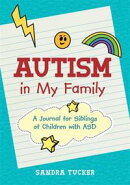 Autism in My Family: A Journal for Siblings of Children with ASD