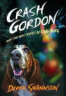 Crash Gordon and the Mysteries of Kingsburg