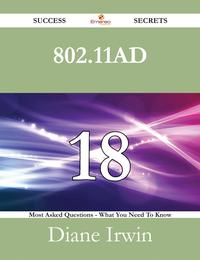 802.11ad18SuccessSecrets-18MostAskedQuestionsOn802.11ad-WhatYouNeedToKnow