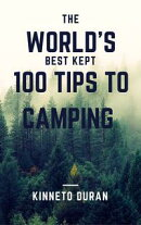The World's Best Kept 100 Tips to Camping