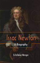 Issac Newton: A Biography