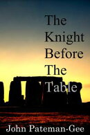 The Knight Before the Table
