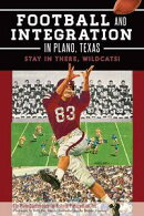 Football and Integration in Plano, Texas