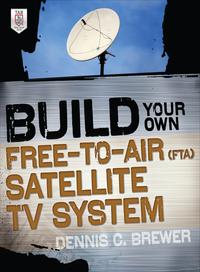 BuildYourOwnFree-to-Air(FTA)SatelliteTVSystem