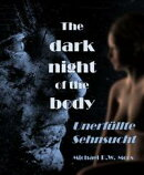 The dark night of the body