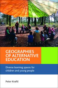 GeographiesofalternativeeducationDiverselearningspacesforchildrenandyoungpeople