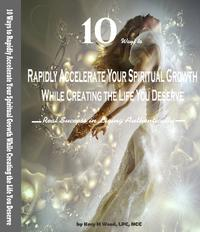 10WaystoRapidlyAccelerateYourSpiritualGrowthWhileCreatingtheLifeYouRealSuccessinLivingAuthentically
