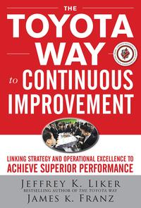 TheToyotaWaytoContinuousImprovement:LinkingStrategyandOperationalExcellencetoAchieveSuperiorPerformance