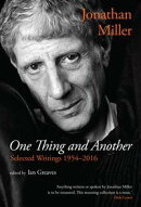 One Thing and Another: Selected Writings 1954?2016