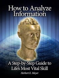HowtoAnalyzeInformationAStep-by-StepGuidetoLife'sMostVitalSkill