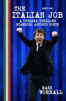 The Italian Job A Chelsea Thriller Starring Antonio Conte Part One