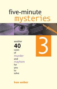 Five-minuteMysteries3Another40CasesofMurderandMayhemforYoutoSolve