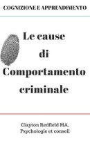 COGNIZIONE E LEARNING Cause del comportamento criminale