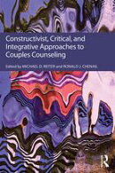 Constructivist, Critical, And Integrative Approaches To Couples Counseling