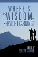 Where's the Wisdom in ServiceLearning?