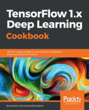 TensorFlow 1.x Deep Learning Cookbook