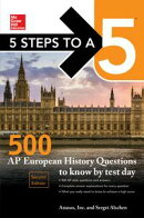 5 Steps to a 5: McGraw-Hill's 500 AP European History Questions to Know by Test Day, 2ed