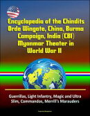 Encyclopedia of the Chindits, Orde Wingate, China, Burma Campaign, India (CBI), Myanmar Theater in World War…