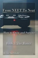From NEET to Neat - How To Survive and Grow - Book 1