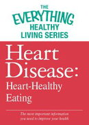 Heart Disease: Heart-Healthy Eating